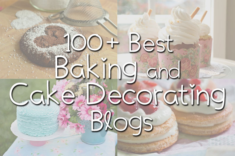 100 Best Baking and Cake Decorating Blogs